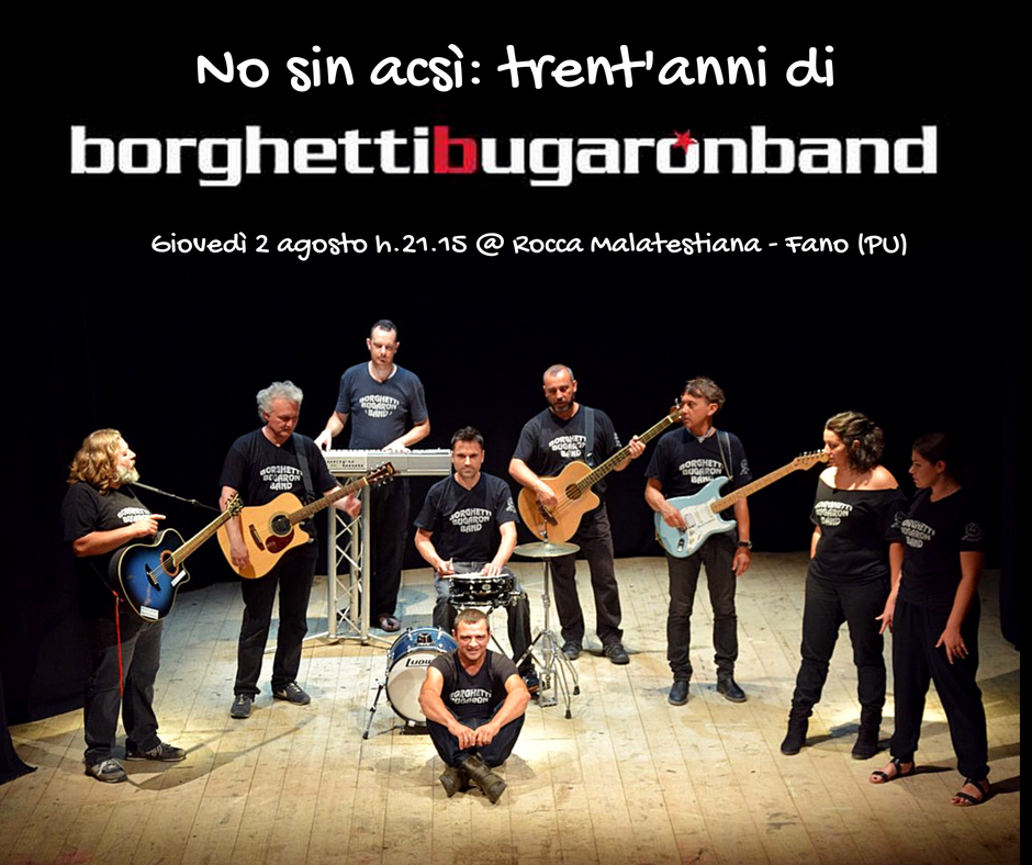 """""""No sin acsì: 30 anni di Borghetti Bugaron Band"""" (Fano)"""